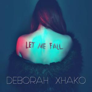 Deborah Xhako - Let me fall